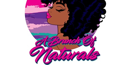 A BRUNCH OF NATURALS 2ND ANNUAL NATURAL HAIR EVENT tickets