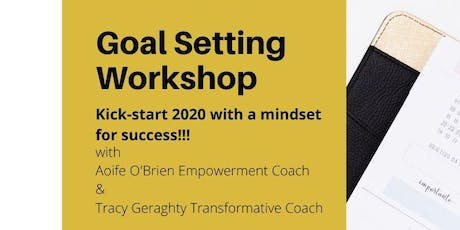 Goal Setting workshop - Kick-start 2020 with a Mindset for Success! tickets