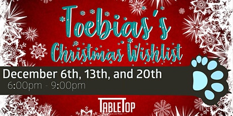 Toebias's Christmas Wishlist tickets