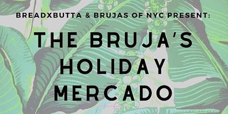 The Bruja's Holiday Mercado: BreadxButta X Brujas of NYC tickets