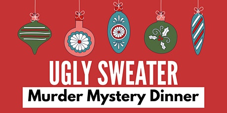Ugly Sweater Murder Mystery Dinner tickets