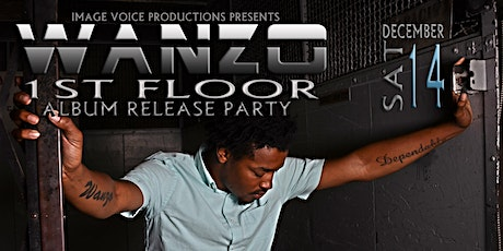"WANZO ""1ST FLOOR"" THE ALBUM RELEASE PARTY tickets"