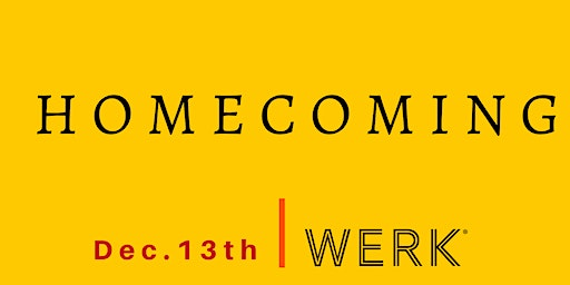 WERK & UnWINEd: HOMECOMING