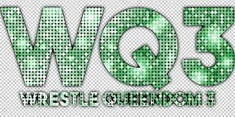 EVE - Riot Grrrls of Wrestling Present: Wrestle Queendom 3 tickets