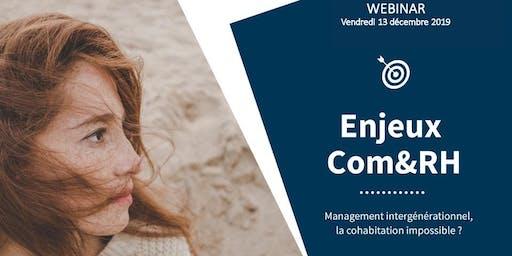 WEBINAR - Enjeux Com&RH n°2 – Management intergénérationnel, la cohabitation impossible ?