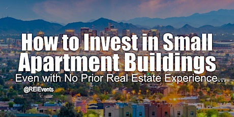 Investing on Small Apartment Buildings - Phoenix AZ tickets