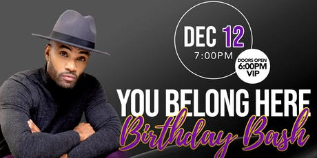 "Willie Moore Jr's ""YOU BELONG HERE""  Birthday Bash tickets"