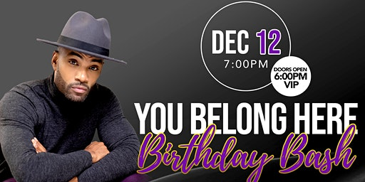 "Willie Moore Jr's ""YOU BELONG HERE""  Birthday Bash"