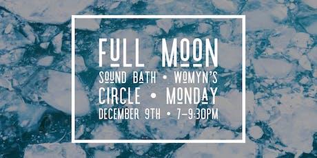December ~ Full Moon Sound Bath + Womyn's Circle! tickets