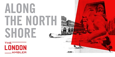 ALONG THE NORTH SHORE - The Architecture of London's Middle City (110120) tickets