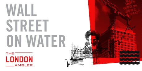 WALL STREET ON WATER – The Architecture & Planning of Canary Wharf (180120) tickets
