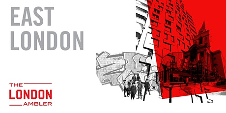 EAST LONDON - Architecture, Streetlife & Survival (010220) tickets