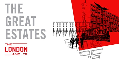 THE GREAT ESTATES – High Life & Low Life Through Marylebone & Mayfair (290220) tickets