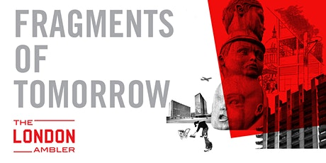 FRAGMENTS OF TOMORROW – Modernism Lost & Found in the City of London (140320) tickets