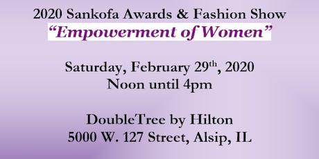 "2020  Sankofa Awards & Fashion Show "" Empowerment of Women"" tickets"