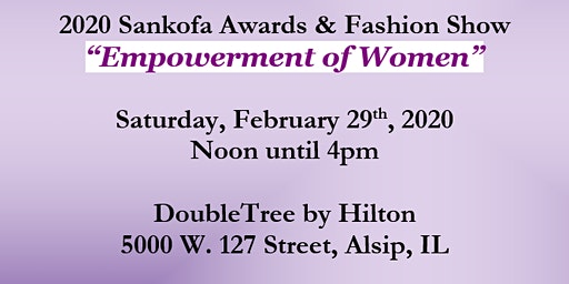 "2020  Sankofa Awards & Fashion Show "" Empowerment of Women"""