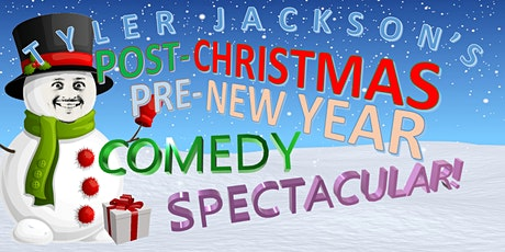 Tyler Jackson's Post-Christmas/Pre-New Year Comedy Spectacular! tickets