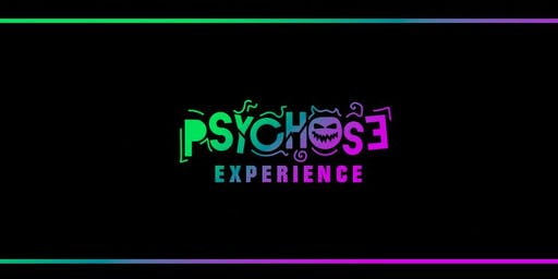 Psychose Experience
