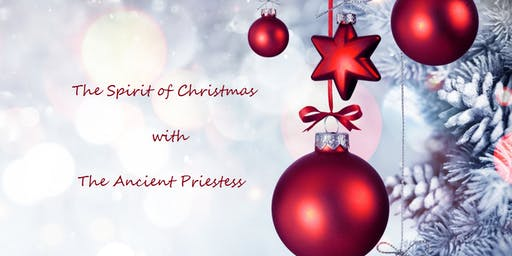 Spirit of Christmas with Psychic Medium Kelly Smart - The Ancient Priestess