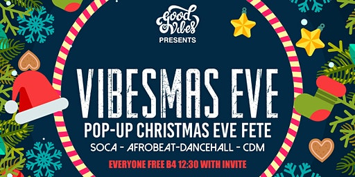 Vibesmas Eve Christmas Eve Fete