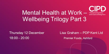 Mental Health at Work - Wellbeing Trilogy Part 3 tickets