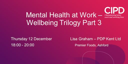 Mental Health at Work - Wellbeing Trilogy Part 3