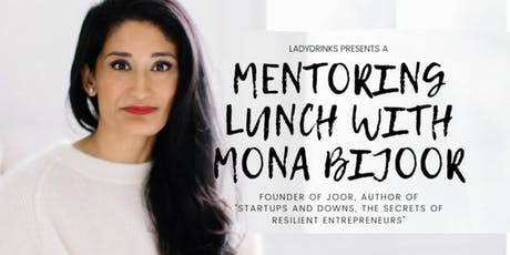 LADYDRINKS MENTORING LUNCH WITH MONA BIJOOR, FOUNDER OF JOOR tickets