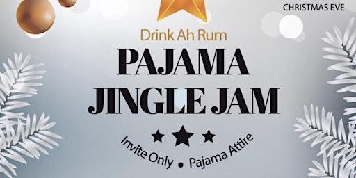 "Drink Ah Rum ""Pajama Jam"""