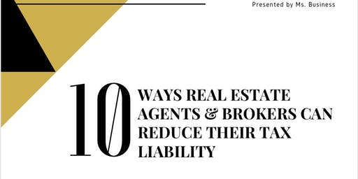 10 WAYS REAL ESTATE BROKERS & REALTORS CAN REDUCE THEIR TAX LIABILITY