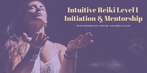 Intuitive Reiki Level I ~ Initiation & Mentorship