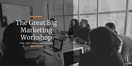 The Great Big Marketing Workshop for VerySmallBiz tickets