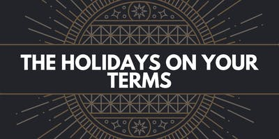 The Holidays on Your Terms - Shed the Stress for Greater Enjoyment