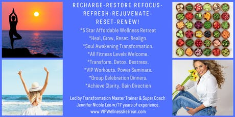 VIP Wellness Fitness Retreat!Recharge Realign Your Mind Body Spirit-Yoga  tickets