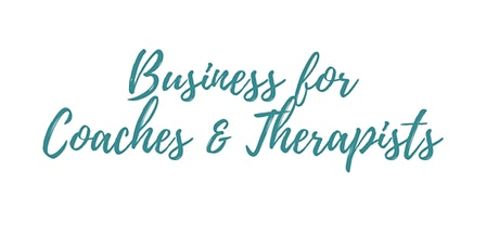 Business Masterclass For Coaches & Therapists  tickets