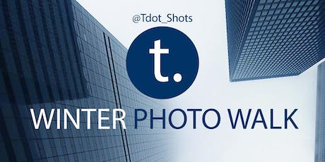Tdot Shots Winter Photo Walk 2019 (Downtown Toronto) tickets