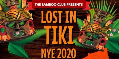 Lost In Tiki  New Years Eve 2020  @  The Bamboo Club