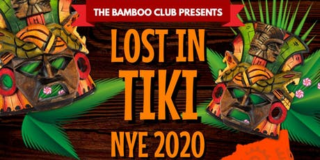 Lost In Tiki  New Years Eve 2020  @  The Bamboo Club tickets