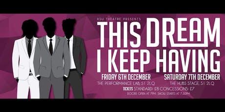 This Dream I Keep Having (SATURDAY NIGHT SHOW) tickets
