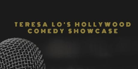 Teresa Lo Presents: Teresa Lo's Hollywood Comedy Showcase (Dec 2019) tickets