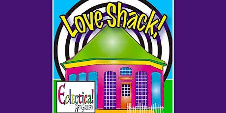 Love Shack! Group Art Show tickets