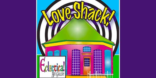 Love Shack! Group Art Show