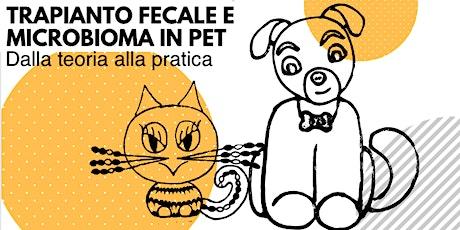 Trapianto fecale di microbioma in pet: dalla teoria all'applicazione biglietti
