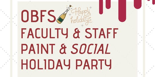 Organization of Black Faculty and Staff Paint and Social Holiday Party
