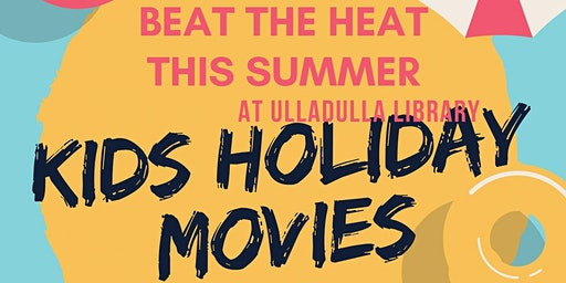 Kids Holiday Movie Morning - Ulladulla Library