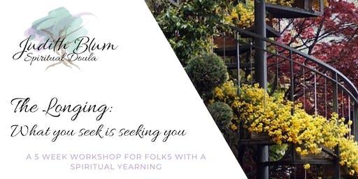 The Longing: What you seek is seeking you