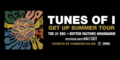 Tunes of I - Get Up Summer Tour | Whangarei tickets