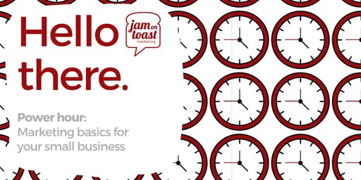 Power hour: Marketing Basics for your small business (Evening)