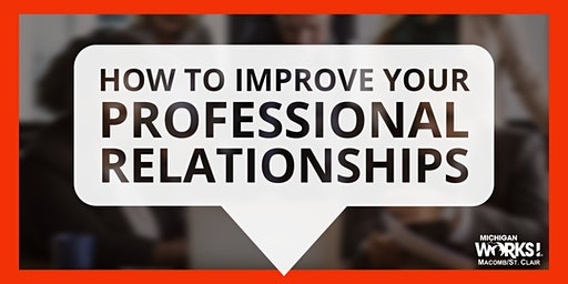 How to Improve Your Professional Relationships
