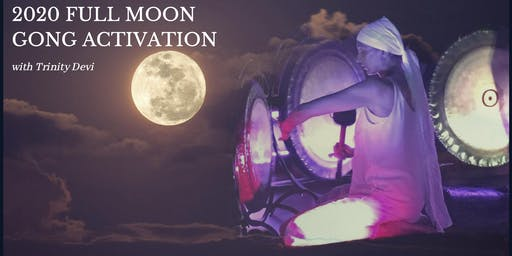 2020 Full Moon Gong Activation