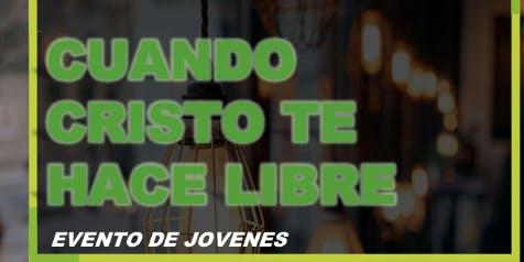 Cuando Cristo Te Hace Libre- When Christ Makes You Free